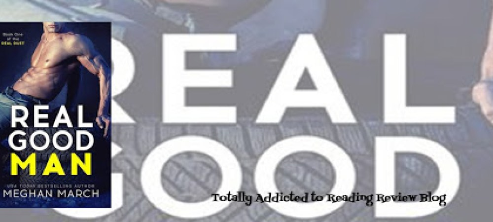 REVIEW TOUR : REAL GOOD MAN by MEGHAN MARCH