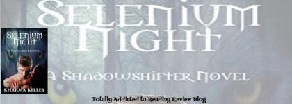 Review: Selenium Night by Kharma Kelley