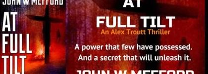 REVIEW TOUR: AT FULL TILT by JOHN W. MEFFORD @JWMefford @beckvalleybooks   #Thriller #Mystery