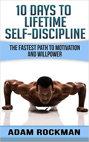 Book Cover: 10 Days To Lifetime Self-Discipline by Adam Rockman