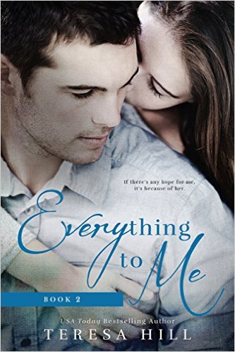 Book Cover: Everything To Me (Book 2) by Teresa Hill