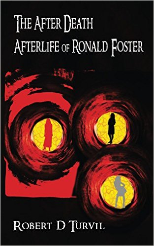Book Cover: The After Death Afterlife of Ronald Foster by R. D. Turvil