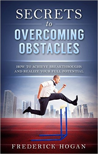 Book Cover: Secrets to Overcoming Obstacles by Frederick Hogan