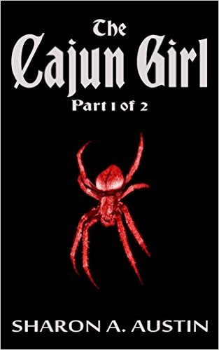 Book Cover: The Cajun Girl: Part 1 by Sharon A. Austin