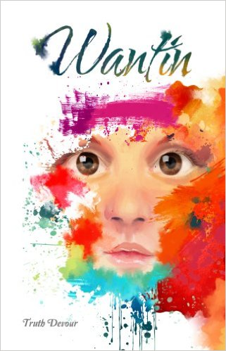 Book Cover: Wantin by Truth Devour