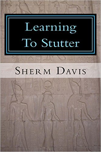 Book Cover: Learning to Stutter by Sherm Davis