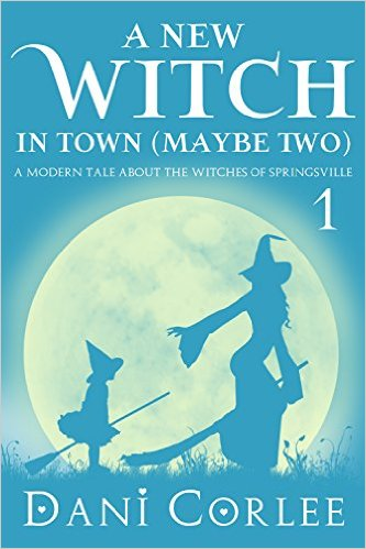 Book Cover: A New Witch in Town (Maybe Two) by Dani Corlee
