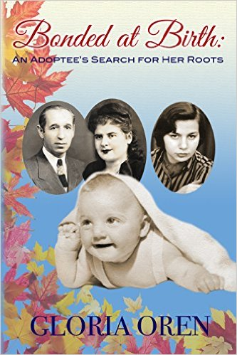 Book Cover: Bonded at Birth: An Adoptee's Search for Her Roots by Gloria Oren