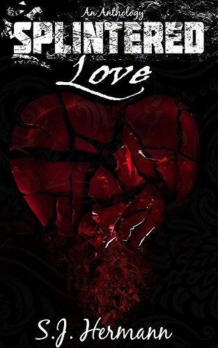 Book Cover: Splintered Love by S.J. Hermann