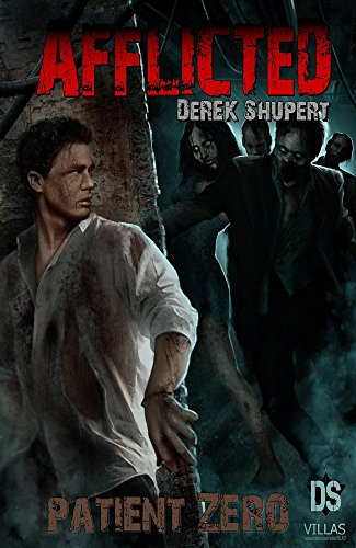 Book Cover: Afflicted: Patient Zero by Derek Shupert