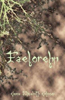 Book Cover: Faelorehn - Book One of the Otherworld Series by Jenna Elizabeth Johnson