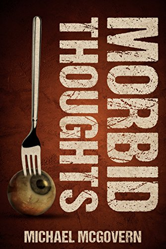 Book Cover: Morbid Thoughts by Michael McGovern