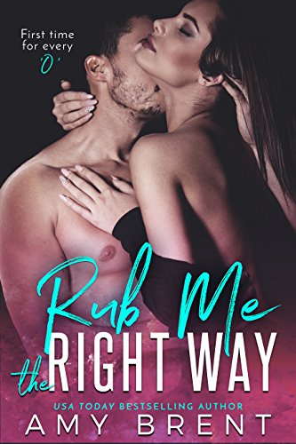Book Cover: Rub Me the Right Way by Amy Brent