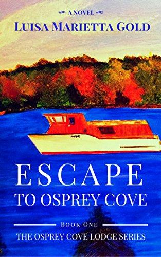Book Cover: Escape to Osprey Cove byLuisa Marietta Gold