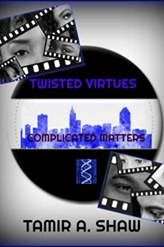 Book Cover: Twisted Virtues: Complicated Matters by Tamir A. Shaw