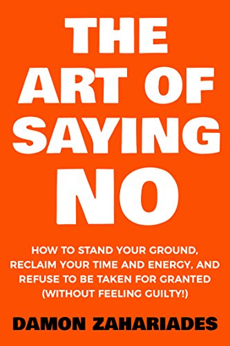 Book Cover: The Art Of Saying NO by Damon Zahariades