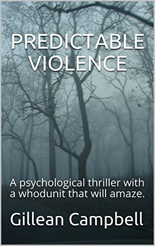 Book Cover: PREDICTABLE VIOLENCE by Gillean Campbell