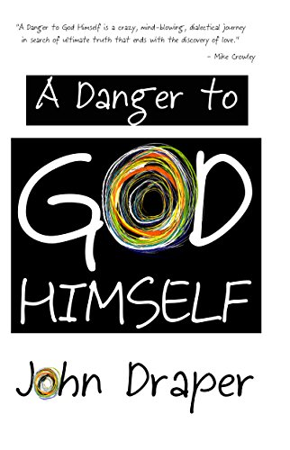 Book Cover: A Danger to God Himself by John Draper