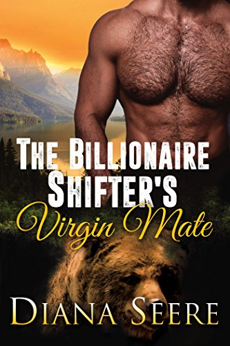 Book Cover: The Billionaire Shifter's Virgin Mate by Diana Seere