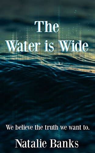 Book Cover: The Water is Wide by Natalie Banks
