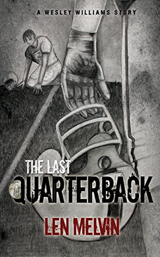 Book Cover: The Last Quarterback by Len Melvin