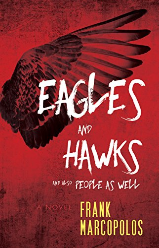 Book Cover: Eagles and Hawks and Also People As Well by Frank Marcopolos