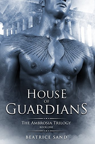 Book Cover: House of Guardians - Sons of the Olympian Gods by Beatrice Sand