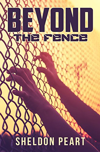 Book Cover: BEYOND THE FENCE by Sheldon Peart