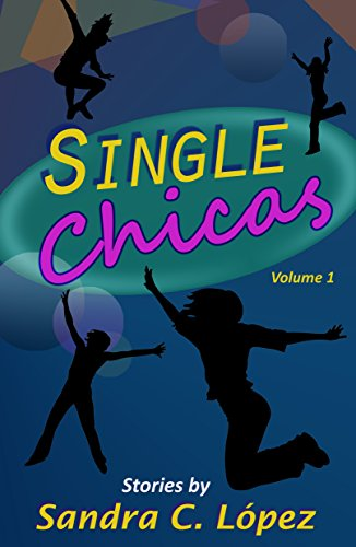 Book Cover: Single Chicas by Sandra Lopez