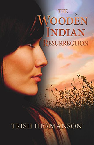 Book Cover: The Wooden Indian Resurrection by Trish Hermanson
