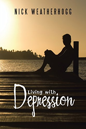 Book Cover: Living with Depression by Nick Weatherhogg