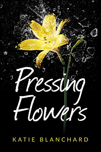 Book Cover: Pressing Flowers by Katie Blanchard