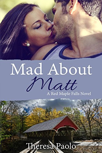 Book Cover: Mad About Matt by Theresa Paolo