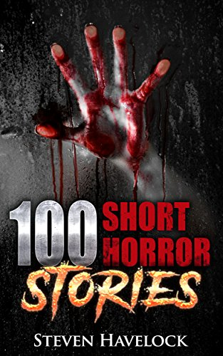 Book Cover: 100 Short Horror Stories by Steven Havelock