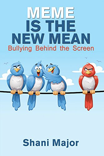 Book Cover: Meme is the New Mean Bullying Behind The Screen byShani Major