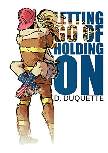 Book Cover: Letting Go of Holding On by D. Duquette