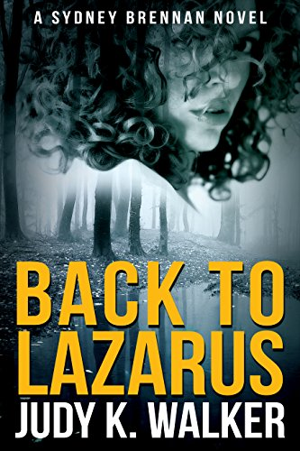 Book Cover: Back to Lazarus: A Sydney Brennan Novel byJudy K. Walker