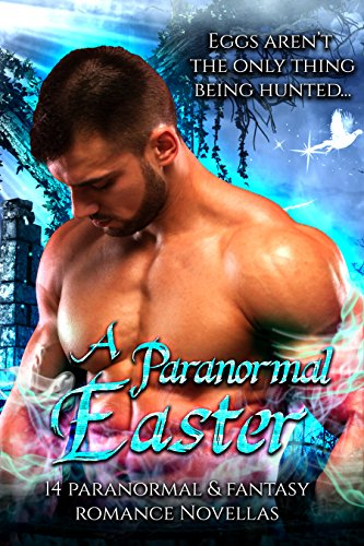 Book Cover: A Paranormal Easter: 14 Paranormal & Fantasy Romance Novellas byTiffany Carby et al.
