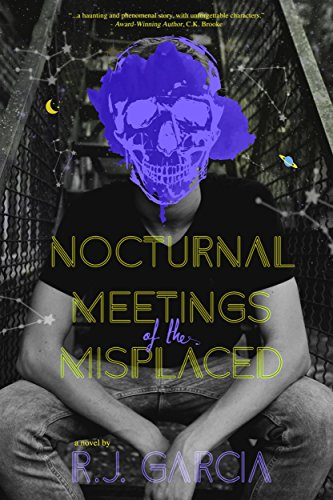 Book Cover: Nocturnal Meetings of the Misplaced by R.J. Garcia