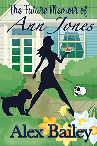 Book Cover: The Future Memoir of Ann Jones byAlex Bailey