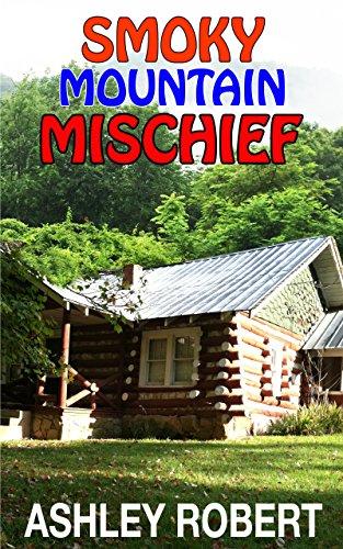 Smoky Mountain Mischief by Ashley Robert