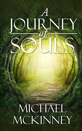A journey of souls by Michael Mckinney
