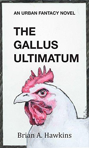 Gallus Ultimatum by Brian A Hawkins