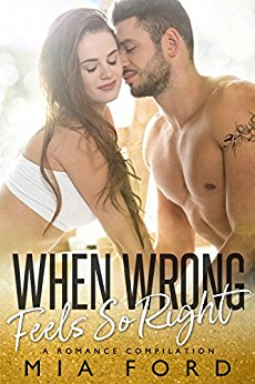 When Wrong Feels so Right by Mia Ford