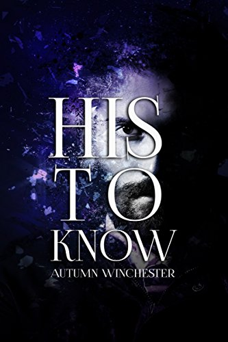 Book Cover: His to Know by Autumn Winchester