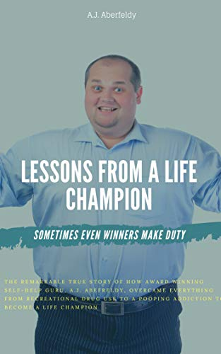 Lessons from a Life Champion by AJ Aberfeldy