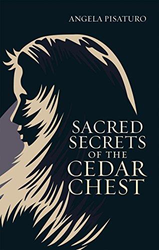 Sacred Secrets of the Cedar Chest by Angela Pisaturo