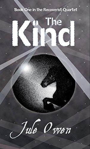 The Kind (The Recoverist Quartet Book 1) by Jule Owen