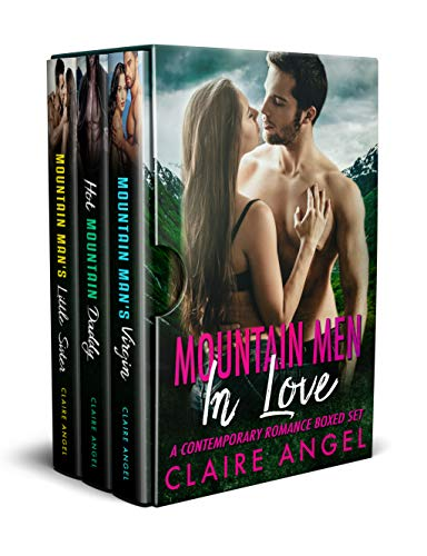 Mountain Men in Love A Contemporary Romance Boxed Set by Claire Angel