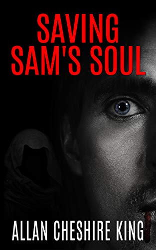 Saving Sam's Soul by Allan Cheshire King